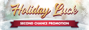 Holiday Luck Second Chance Promotion